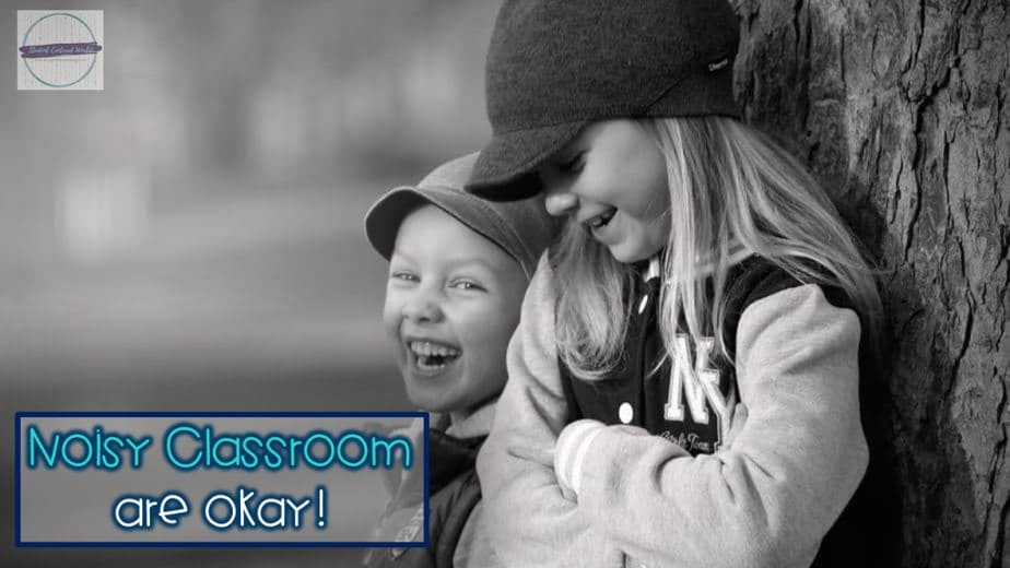"""Two children laughing with caption """"noisy classrooms are okay!"""""""