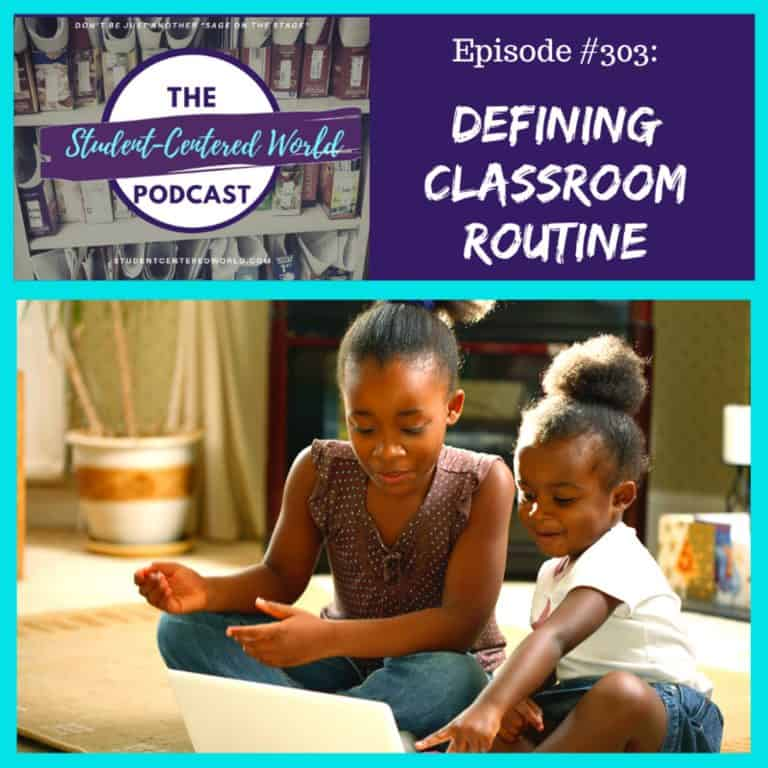 Episode 303: Defining Classroom Routine