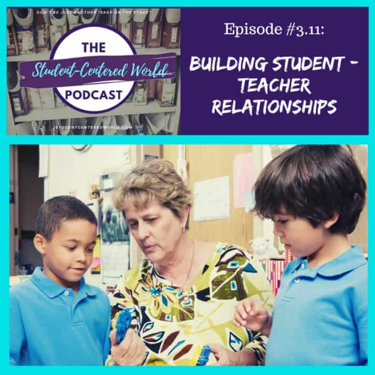 Episode 3.11: Building Teacher / Student Relationships