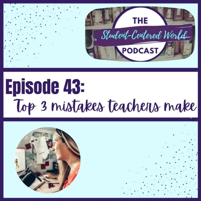 Top 3 Mistakes in Student-Centered Teaching