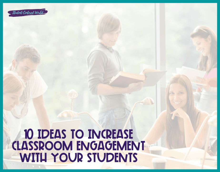 10 Ideas to Increase Classroom Engagement