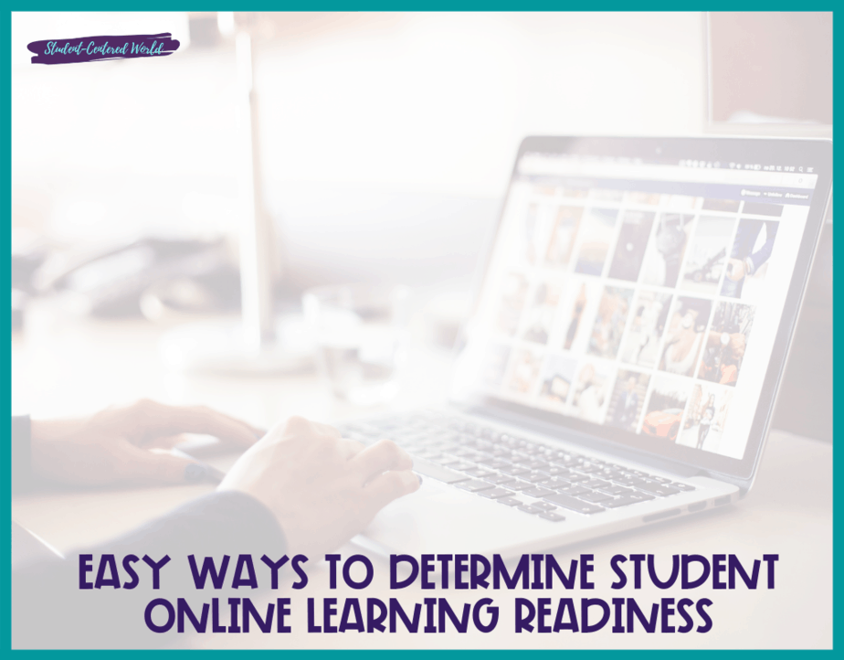 Easy Ways to Determine Student Online Learning Readiness