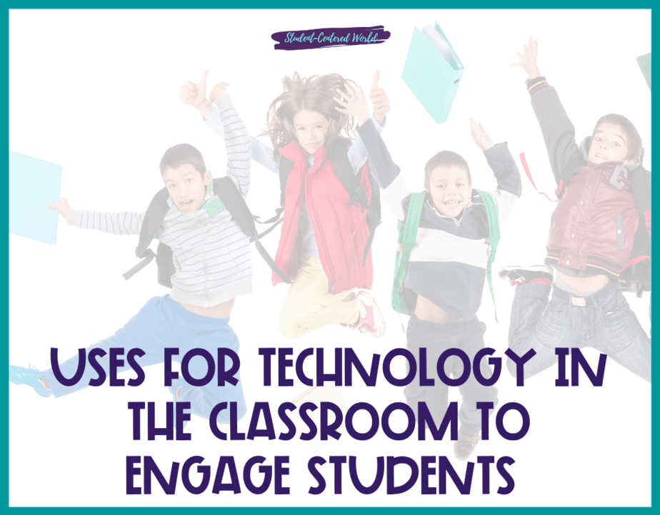 Uses for Technology in the Classroom to Engage Students