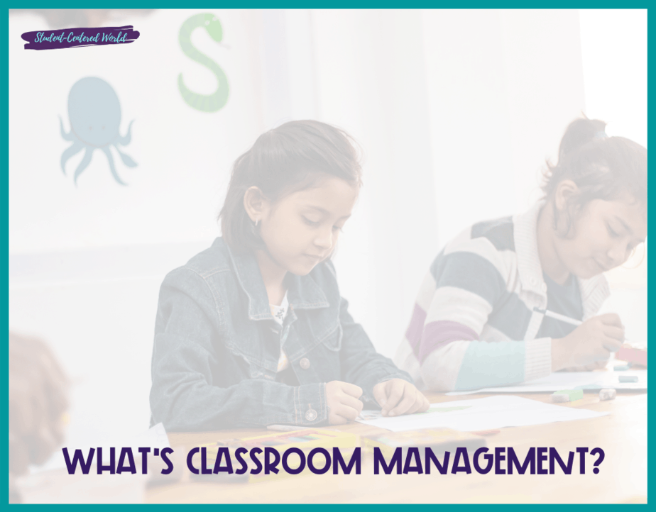 What's Classroom Management