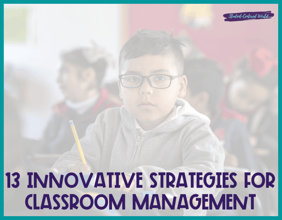 13 Innovative Strategies for Classroom Management