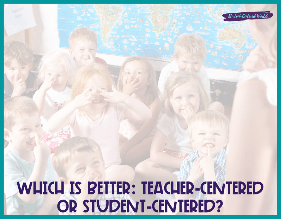 Which is better teacher centered or student centered