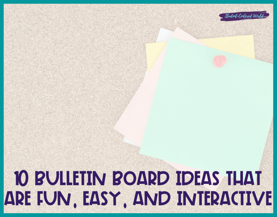 10 Bulletin Board Ideas that are Fun, Easy, and Interactive