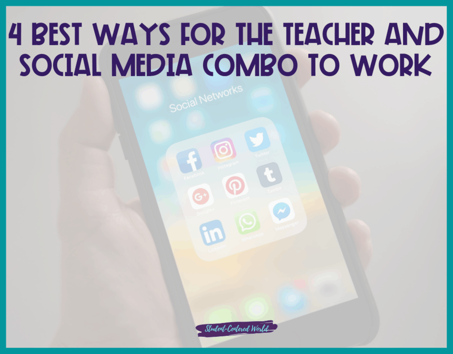 4 Best Ways for the Teacher and Social Media Combo to Work