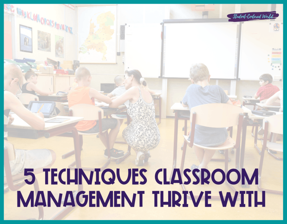 5 Techniques Classroom Management Thrive With