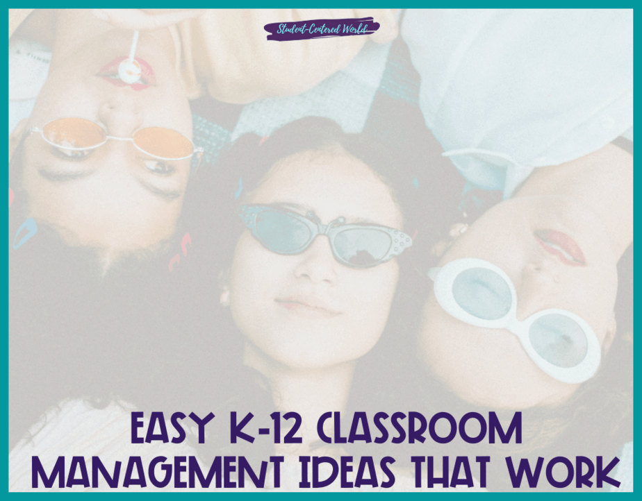 Easy K-12 Classroom Management Ideas that Work
