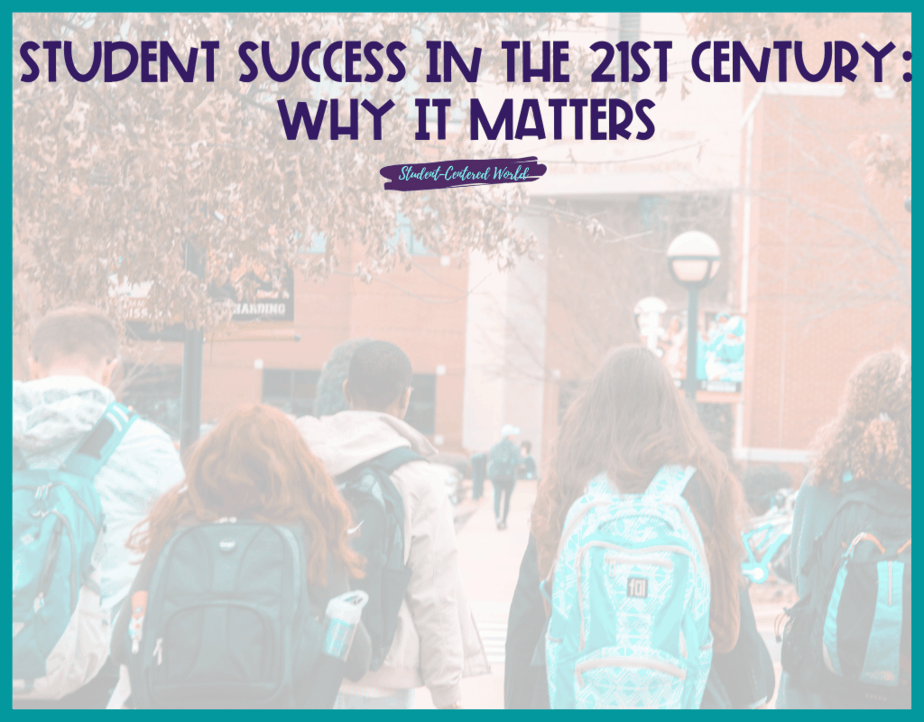 Student Success in the 21st Century: Why it Matters