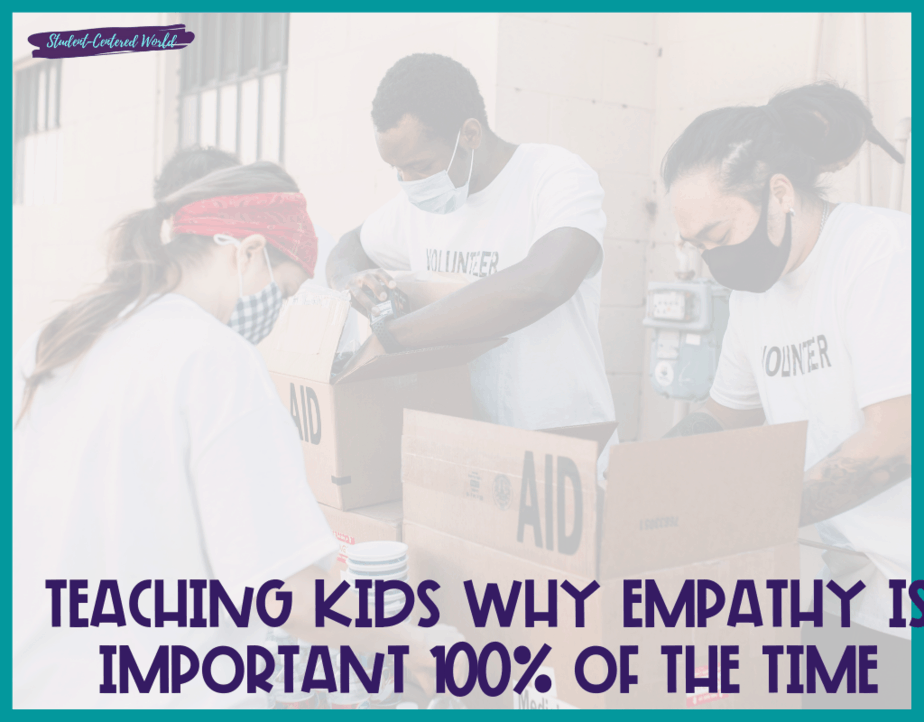 Teaching Kids Why Empathy is Important 100% of the Time