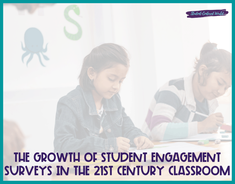 The Growth of Student Engagement Surveys in the 21st Century Classroom