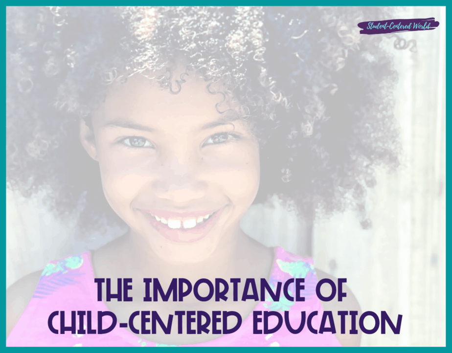 The importance of child centered education
