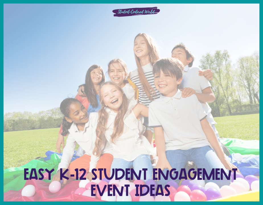 Easy K-12 Student Engagement Event Ideas