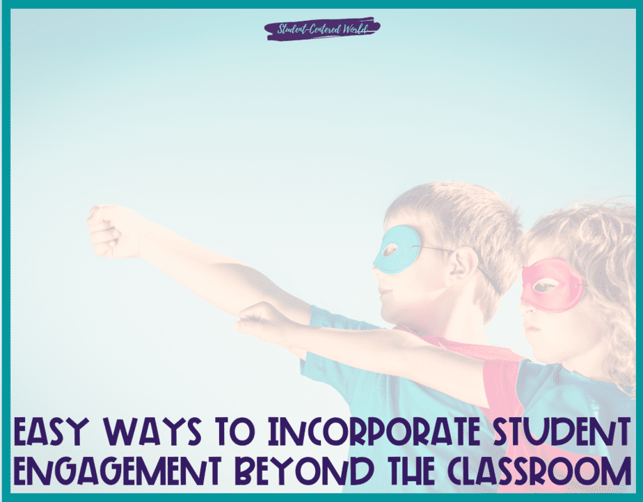 Easy Ways to Incorporate Student Engagement Beyond the Classroom